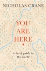You Are Here : A Brief Guide to the World - Book