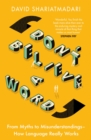 Don't Believe A Word : From Myths to Misunderstandings - How Language Really Works - Book