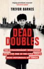 Dead Doubles : The Extraordinary Worldwide Hunt for One of the Cold War s Most Notorious Spy Rings - eBook