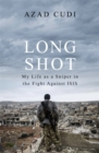 Long Shot : My Life As a Sniper in the Fight Against ISIS - Book