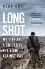 Long Shot : My Life As a Sniper in the Fight Against ISIS - eBook
