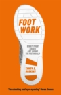 Foot Work : What Your Shoes Are Doing to the World - Book