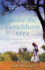 Under the Camelthorn Tree : Raising a Family Among Lions - Book