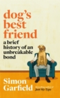 Dog's Best Friend : A Brief History of an Unbreakable Bond - Book