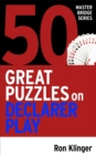 50 Great Puzzles on Declarer Play - Book