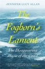 The Foghorn's Lament : The Disappearing Music of the Coast - Book