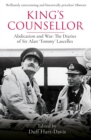King's Counsellor : Abdication and War: the Diaries of Sir Alan Lascelles edited by Duff Hart-Davis - eBook