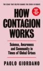 How Contagion Works : Science, Awareness and Community in Times of Global Crises - The short essay that helped change the Covid-19 debate - Book