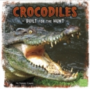 Crocodiles : Built for the Hunt - Book