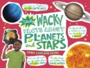Totally Wacky Facts About Planets and Stars - Book