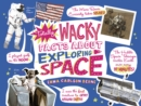 Totally Wacky Facts About Exploring Space - Book