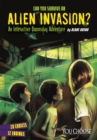 Can You Survive an Alien Invasion? : An Interactive Doomsday Adventure - Book
