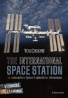 The International Space Station : An Interactive Space Exploration Adventure - Book