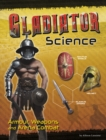Gladiator Science : Armour, Weapons and Arena Combat - Book