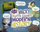 Totally Wacky Facts About Modern History - Book