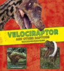 Velociraptor and Other Raptors : The Need-to-Know Facts - Book