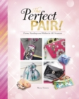The Perfect Pair! : Purses, Handbags and Wallets for All Occasions - Book