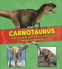 Carnotaurus and Other Odd Meat-Eaters : The Need-to-Know Facts - Book