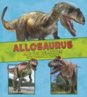 Allosaurus and Its Relatives : The Need-to-Know Facts - Book