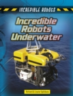 Incredible Robots Underwater - Book