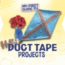 My First Guide to Duct Tape Projects - eBook
