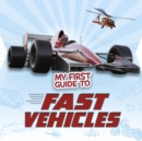 My First Guide to Fast Vehicles - eBook