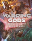 Warring Gods : Immortal Battle Myths Around the World - Book