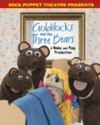 Sock Puppet Theatre Presents Goldilocks and the Three Bears : A Make & Play Production - Book