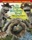 Sock Puppet Theatre Presents The Three Billy Goats Gruff : A Make & Play Production - Book