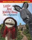 Sock Puppet Theatre Presents Little Red Riding Hood : A Make & Play Production - Book