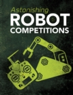 Astonishing Robot Competitions - Book
