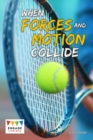When Forces and Motion Collide - eBook