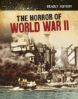 The Horror of World War II - Book