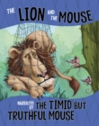 The Lion and the Mouse, Narrated by the Timid But Truthful Mouse - Book