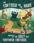The Tortoise and the Hare, Narrated by the Silly But Truthful Tortoise - Book