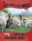 The Boy Who Cried Wolf, Narrated by the Sheepish But Truthful Wolf - Book