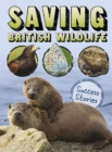 Saving British Wildlife : Success Stories - Book