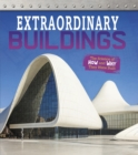 Extraordinary Buildings : The Science of How and Why They Were Built - Book