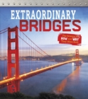 Extraordinary Bridges : The Science of How and Why They Were Built - Book