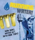 Running Water! : How does water get into our taps? - Book