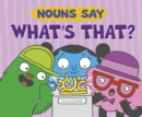 "Nouns Say ""What's That?"" - Book"