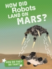 How Did Robots Land on Mars? - Book