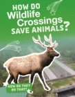 How Do Wildlife Crossings Save Animals? - Book