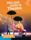 You Can Work in Theatre - Book