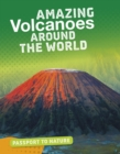 Amazing Volcanoes Around the World - Book