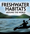 Freshwater Habitats Around the World - Book