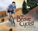 The Brave Cyclist : The True Story of a Holocaust Hero - Book