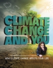 Climate Change and You : How Climate Change Affects Your Life - Book