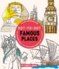 Dot-to-Dot Famous Places : Test Your Brain and De-Stress with Puzzle Solving and Colouring - Book