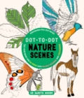 Dot-to-Dot Nature Scenes : Test Your Brain and De-Stress with Puzzle Solving and Colouring - Book